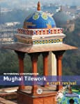 Mughal Tilework: A Craft Revival