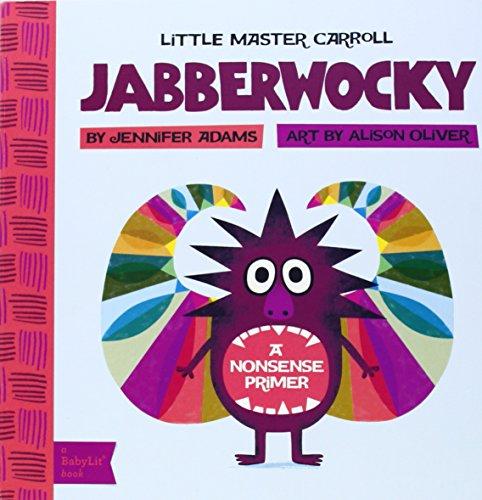 Jabberwocky: A BabyLit Nonsense Primer