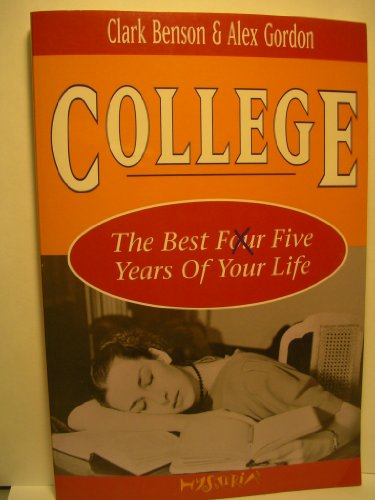 College: The Best Five Years of Your Life