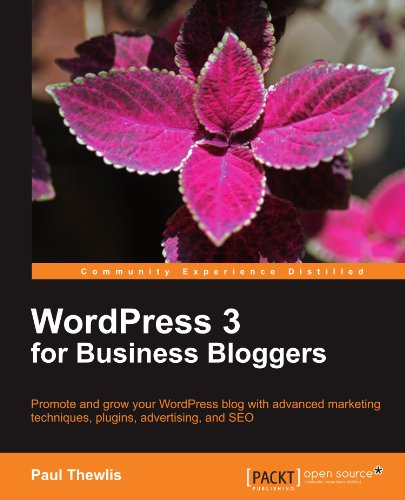 WordPress 3 For Business Bloggers by Packt Publishing