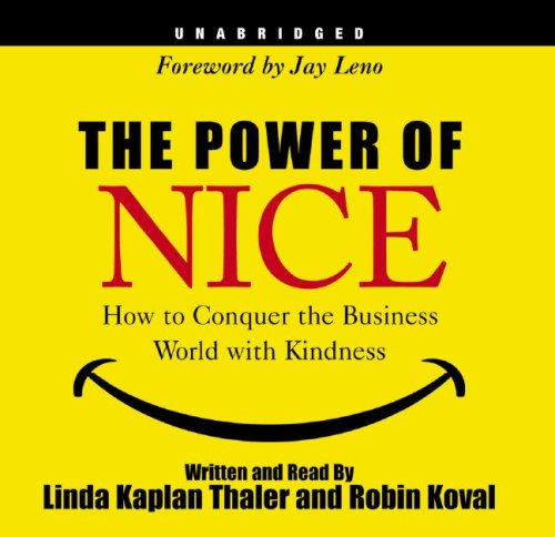 The Power of Nice: How to Conquer the Business World with Kindness by Blackstone Audiobooks