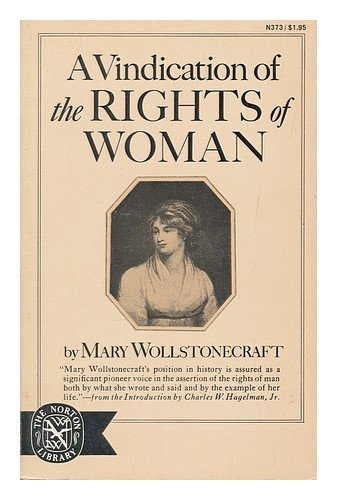 a review of throughout vindications the rights of women by wollstonecraft Written during a time of great political turmoil, social anxiety, and against the  backdrop of the french revolution, wollstonecraft's argument continues to  challenge  the text of a vindication of the rights of woman with strictures on  political and  william enfield, from review of a vindication of the rights of  woman anna.