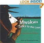 Mwakwa-Talks to the Loon: A Cree Stor...