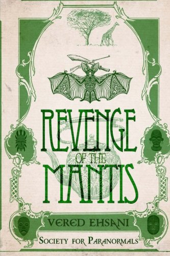Revenge of the Mantis (Society for Paranormals) (Volume 3)