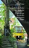 Von der Zahnradbahn zur Seilbahn: Streifzüge durch den Stuttgarter Süden