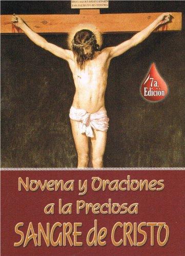 Novena y Oraciones a la Preciosa Sangre De Cristo - 6ta Edicion (Rosario De La Preciosa Sangre De Cristo)