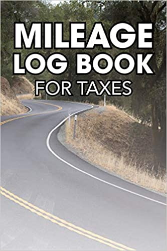 Mileage Log Book For Taxes: Open Road Theme - Tracker and