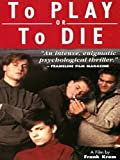 To Play or To Die (English Subtitled)