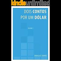 Dois contos por um dólar (Dois  contos por um dólar Livro 1)