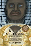 Keeper of the Ark (a Moses Trilogy), Lady Jewel, 1449750613