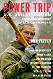 img - for Power Trip: U.S. Unilateralism and Global Strategy After September 11 (Open Media Series) book / textbook / text book