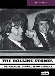 THE ROLLING STONES 1967 : hargne, drogue et rock'n'roll (French Edition)