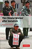 The Chinese Worker after Socialism, Hurst, William, 1107404622