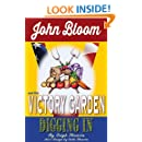 John Bloom and the Victory Garden: Digging In