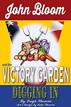 John Bloom and the Victory Garden: Digging In by [Shearin, Leigh]