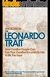 The Leonardo Trait: How Creative People Can Turn Creative Eccentricity into a Life You Love