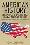 American History: The People & Events That Changed American History