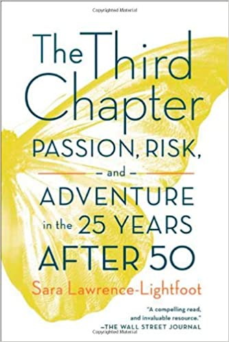 the third chapter passion risk and adventure in the 25 years after 50