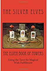 The Elven Book of Powers: Using the Tarot for Magical Wish Fulfillment Paperback
