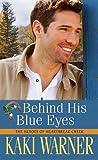 Behind His Blue Eyes (Heroes of Heartbreak Creek)