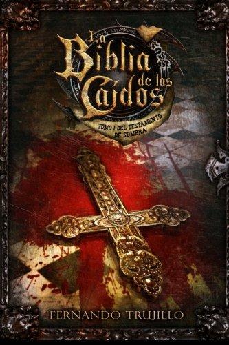 Download La Biblia de los Caídos. Tomo 1 del testamento de Sombra (Spanish Edition) pdf epub