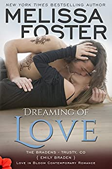Dreaming of Love: Emily Braden (Love in Bloom: The Bradens at Trusty Book 5) by [Foster, Melissa]