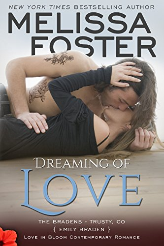 Dreaming of Love: Emily Braden (Love in Bloom: The Bradens at Trusty Book 5) (Lives In A Dream Waits At The Window)