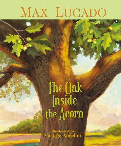(The Oak Inside the Acorn)