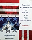 American Government and Politics in the New Millennium 9th Edition