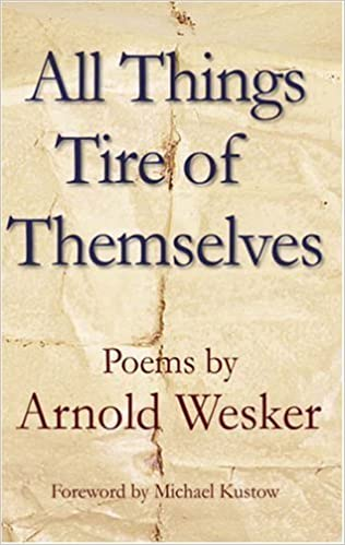 Book All Things Tire of Themselves by Arnold Wesker (2008-01-28)