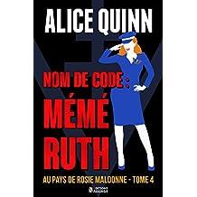 NOM DE CODE : MÉMÉ RUTH: Au pays de Rosie Maldonne, saison 4 (French Edition)