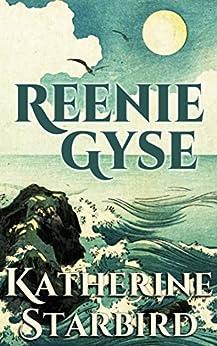 Reenie Gyse by [Starbird, Katherine]