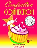 Confection Connection: Humorous Cozy Mystery – Funny Adventures of Mina Kitchen – with Recipes (Mina Kitchen Cozy Mystery Series – Book 3)