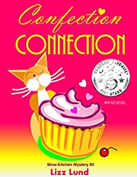 Confection Connection: Humorous Cozy Mystery - Funny Adventures Of Mina Kitchen - With Recipes by Lizz Lund ebook deal