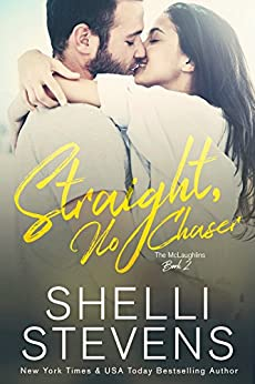 Straight, No Chaser (The McLaughlins Book 2) by [Stevens, Shelli]