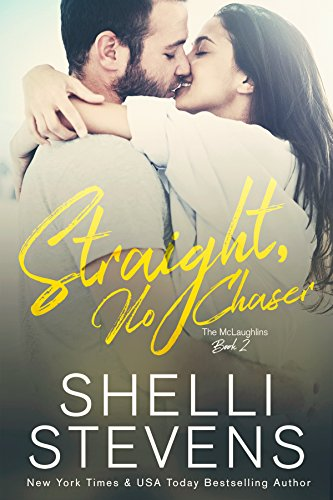 Straight, No Chaser (The McLaughlins Book 2) by [Stevens, Shelli ]