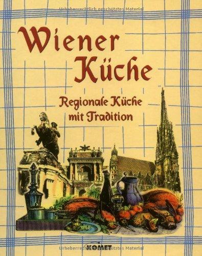 Wiener Küche. Regionale Küche mit Tradition