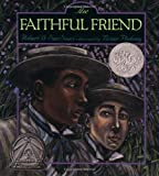 The Faithful Friend, Robert D. San Souci, 0689824580