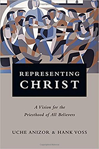 Read Online Representing Christ: A Vision for the Priesthood of All Believers ebook