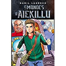 Les MONDES D'AIEKILLU (French Edition)