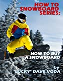 img - for How to Snowboard: How to Buy a Snowboard book / textbook / text book