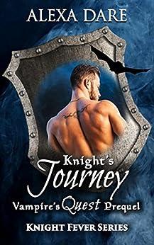 Knight's Journey: Vampire's Quest Prequel (Knight Fever Series) by [Dare, Alexa]