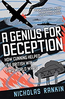 A Genius for Deception: How Cunning Helped the British Win Two World Wars by [Rankin, Nicholas]