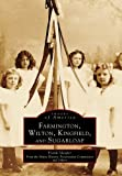 img - for Farmington,Wilton,Kingfield,Sugarloaf, ME (IMG) (Images of America) book / textbook / text book