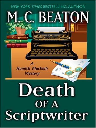 Read Online Death of a Scriptwriter (Hamish Macbeth Mysteries, No. 14) ePub fb2 book