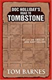 Doc Holliday's Road to Tombstone, Tom Barnes, 1413494978