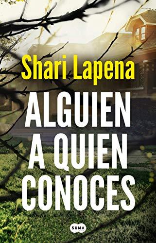 Alguien a quien conoces (Spanish Edition) de [Lapena, Shari]