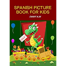 SPANISH PICTURE BOOK FOR KIDS : BASIC SPANISH WORDS FOR ADVANCED KIDS  (BASIC  WORDS FOR ADVANCED KIDS  nº 6) (Spanish Edition)