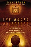 img - for The Hoops Whisperer: On the Court and Inside the Heads of Basketball's Best Players book / textbook / text book