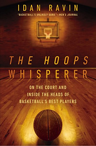 The Hoops Whisperer: On the Court and Inside the